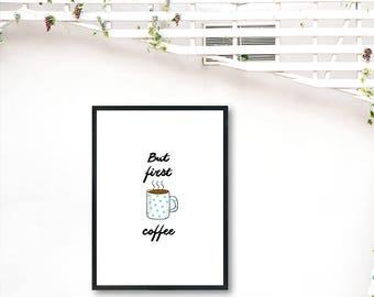 """But First Coffee digital print 8""""x11"""""""