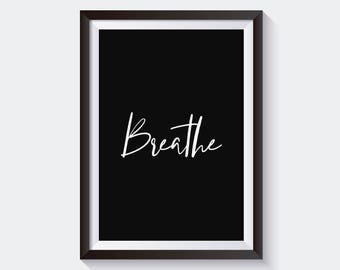 Breathe Print / Poster, Wall Print, Wall Art, Modern, Minimal, Wall Decor, Home Decor, Quote Print, Typography, Interiors, Inspirational