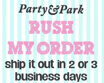 Rush My order---Add this to your order for faster production time