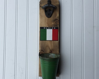 Mexican Flag Wall Mounted Bottle Opener.  MADE TO ORDER with Your Custom Flag & colors. National Flag Bottle Opener.