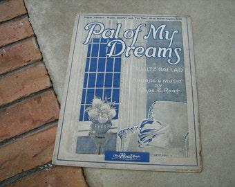 1923  vintage sheet music (  Pal of my Dreams  )