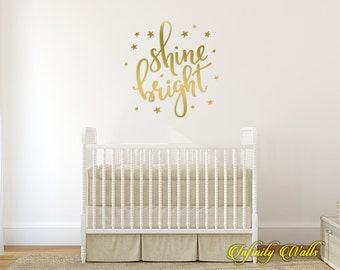 Shine Bright  - Stars Wall decal quote - Home Decor - Nursery Quote Decal - Girls Nursery Vinyl - Baby Boy Wall Decal Decor - Gold Metallic