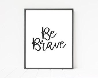 Art Printable - Be Brave