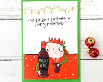 I will mostly be drinking Mulled Wine Christmas card