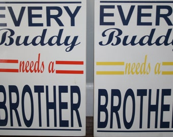 Every Buddy Needs a Brother Sign Boys Room Playroom Decor CUSTOMIZABLE Choose Your Colors Baby Gift