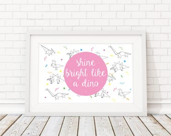 Shine Bright Like A Dino A3 Art Print