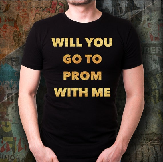 Prom proposal shirt  will you go to prom with me cotton unisex tee  high school graduation gift
