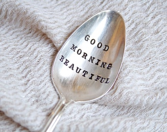 Good Morning Beautiful - Hand Stamped Spoon - Vintage Everyday Gift, Anniversary, For Her