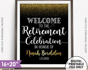 """Retirement Party Sign, Welcome to the Retirement Celebration Welcome Sign, Black & Gold Glitter PRINTABLE 8x10/16x20"""" Retirement Party Sign"""