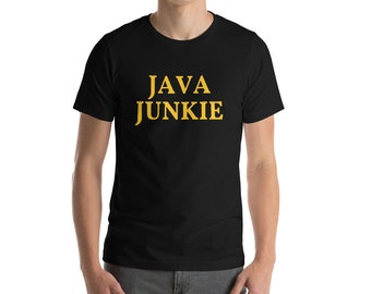 Java Junkie T-Shirt, Coffee junkie Tshirt, Coffee Lover tshirt, Shirt for Coffee Lover