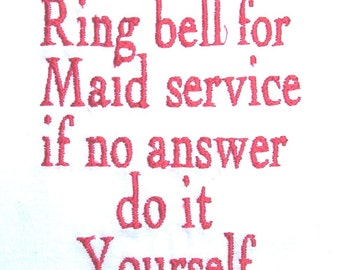 Ring bell for maid service - embroidered flour sack towel