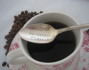 Espresso Yourself -  Upcycled Silverplate Hand Stamped Teaspoon