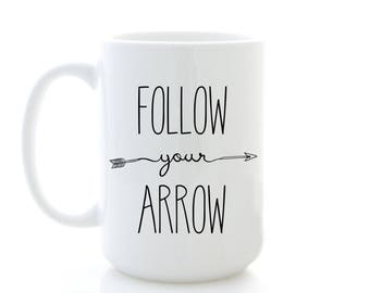 Follow Your Arrow. Inspirational Mug with motivational quote. Graduation Gift, Ceramic Coffee Cups by Milk & Honey.