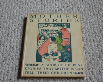 Mother Stories---Antique Hardcover Book From 1908---1st Edition