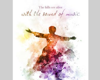 The Sound of Music ART PRINT illustration, Quote, Wall Art, Home Decor, Maria von Trapp, The Hills are alive, Gift