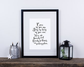 Typographic Print - Come as you are, stay as long as you can.