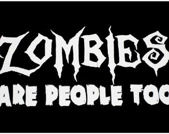 Halloween Decal - Zombies Are People Too Car Decal - Car vinyl decal Run for your Life