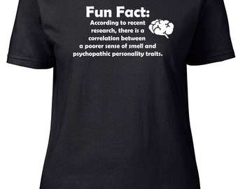 Fun Fact: Psychotic. Ladies semi-fitted t-shirt.