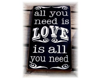 All you need is LOVE is all you need typography wood sign