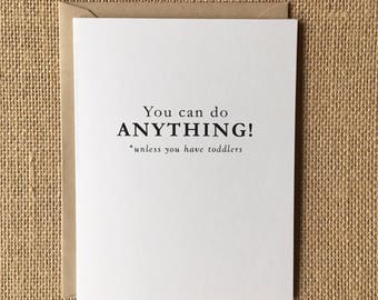 Funny Card for Moms / Encouragement Card - You Can Do Anything