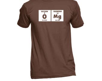 Funny OMG Chemistry Shirt - Science Shirt - Oxygen Magnesium Periodic Table Shirt - Geek TShirt - Funny Tees - Birthday Gift - Humor Tees