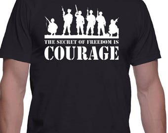 "Patriotic T-Shirt ""The Secret To Freedom Is Courage"", Military, Marines, Navy, Army, Airforce, Coast Guard"