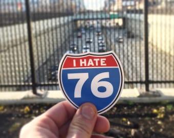 I Hate I-76 Vinyl Car Bumper Sticker - Philadelphia Sticker - Philly Sticker - Funny Sticker - Car Decal
