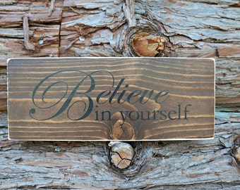 Believe in yourself | Farmhouse Sign | Home Decor | Wall Sign | Wall Decor | Painted Sign | Room Decor | Mantel Decor | Inspirational Sign