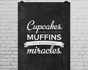 Cupcakes are Muffins, Cupcake Print, Bakery Art, Bakery Print, Kitchen Art, Printable Decor, Chalkboard, Black, White, Miracles, Believe