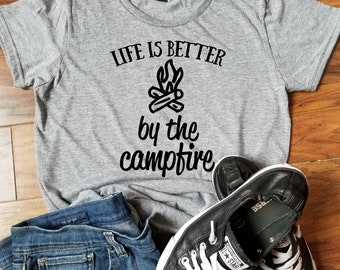 Life is better by the campfires t-shirt