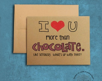 More than Chocolate Recycled Paper Love Notecard, Hand-Lettering: I love you more than chocolate. Like seriously.  What's up with that?