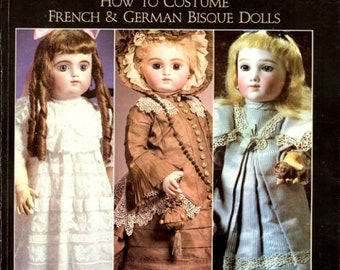 Doll Costuming, French & German Bisque Dolls, book