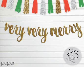 VERY VERY MERRY Custom Glitter Banner Garland Sign, xmas Decorations, Winter Mantle Home Decor, christmas santa Festive Party
