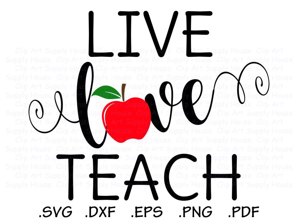 live love teach svg files teacher clipart teacher gift svg