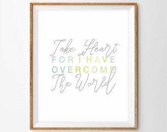 Watercolor Hand Lettered Scripture Print - Take Heart (John 16:33)