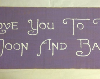I Love You To The Moon And Back Primitive Wood Fence Board Sign, Childs Room, Marriage, Romance Custom Sign