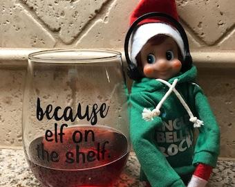 Elf on Shelf Wine Glass