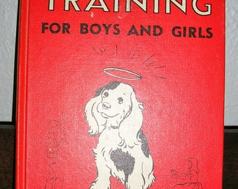 Vintage 1967, Dog Training for Boys and Girls, by Blanche Saunders, Dog training book, children's book