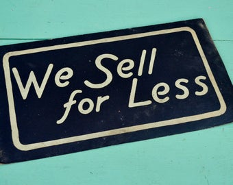"""Vintage Business Sign """"We Sell for Less"""" Black White Cardstock Paper Poster Advertising Sales Shop Store"""