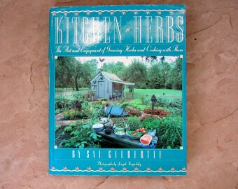 Kitchen Herbs The Art and Enjoyment of Harvesting Herbs and Cooking with Them by Sal Gilbertie, 1988 Vintage Book
