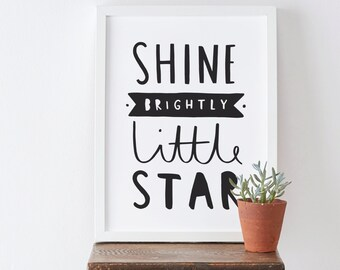 A3 Shine Brightly Little Star - Nursery print - New baby gift
