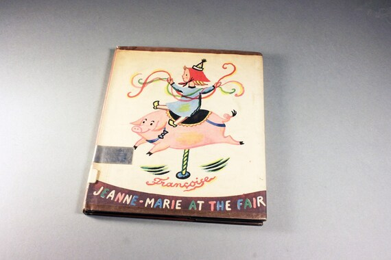 Children's Hardcover Book, Jeanne-Marie at the Fair, Francoise, First Edition, Fiction, Illustrated, Collectible