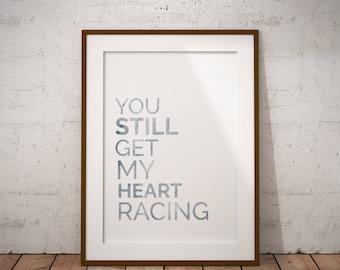 You still get my heart racing quote, print song lyrics printable, home decor, minimalist decor,