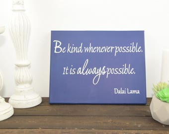 Canvas quote wall art sign - Be kind whenever possible. It is always possible - Dalai Lama
