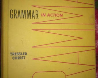 Vintage 60s School Text Book Grammar in Action by J.C. Tressler and Henry I. Christ D.C. Heath and Company