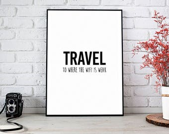 Travel To Where The WiFi Is Weak,Travel,Adventure,WiFi,Printable Wall Art,Printable Art,Instant Download,Wall Art,Let's Wander,Gift For Her