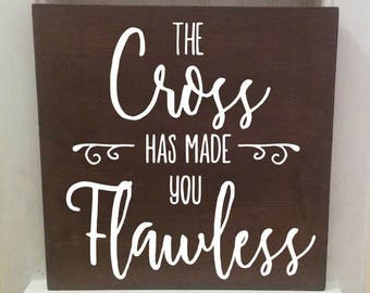 The Cross has made you Flawless Wood Sign, Flawless, Home Decor, Gift, 12x12 Sign, Cross Sign, Christian Art, Worship Music, Song Lyrics