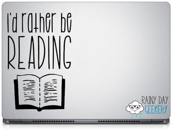 I'd Rather Be Reading Vinyl Decal - Reading Decal, Book Vinyl Decal, Reading Decals, Book lover gift, Book nerd gift, book lover gift