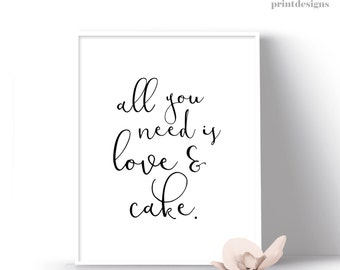 Printable Love Quote, Love Inspirational Print, Love & Cake Quote, Modern Wall Quote, Handwriting Print, Home Decor Digital Quote