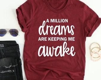 A Million Dreams Are Keeping Me Awake // Greatest Showman // Greatest Showman Shirt // PT Barnum Tee // Circus tee // This is Me